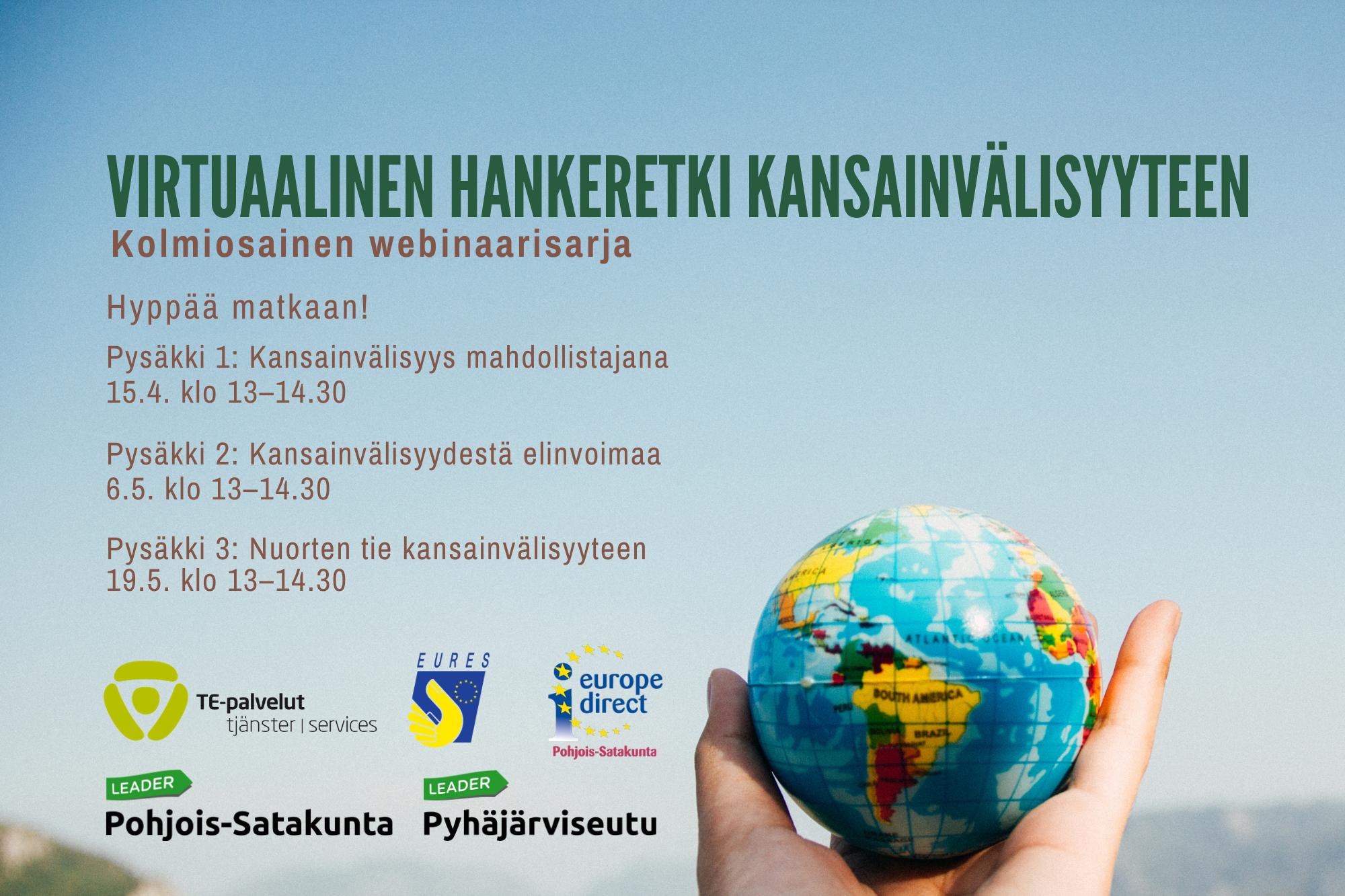 Virtuaalinen hankeretki kansainvälisyyteen webinaarisarja 15.4. 6.5. 19.5.